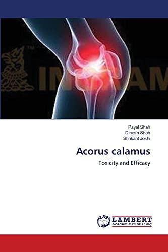 Acorus calamus: Toxicity and Efficacy