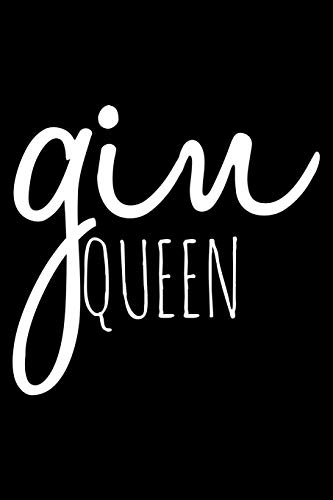 Gin queen: Notebook (Journal, Diary) for Gin Tonic lovers | 120 lined pages to write in