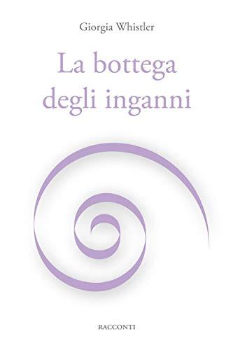 La bottega degli inganni (Italian Edition)