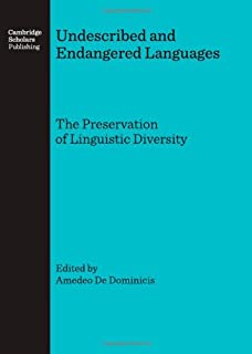 Undescribed and Endangered Languages: the Preservation of Linguistic Diversity