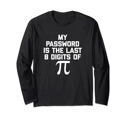 My Password Is The Last 8 Digits Of Pi - Camiseta con texto en inglés Manga Larga