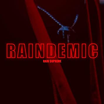 Raindemic