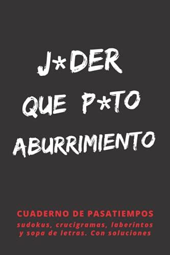 J*DER QUE P*TO ABURRIMIENTO: PASATIEMPOS PARA ADULTOS | SUDO