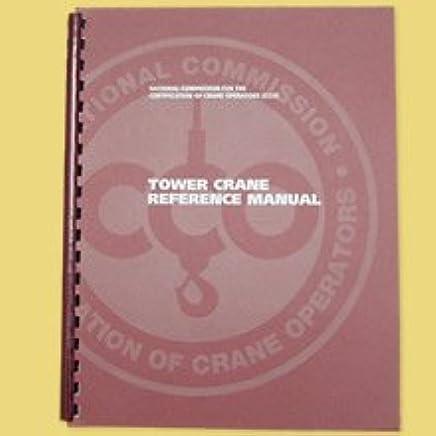 TOWER CRANE REFERENCE MANUAL NCCCO Books
