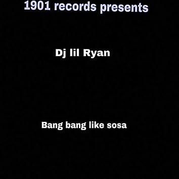 Bang bang like sosa
