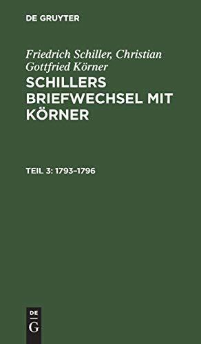 1793–1796 (Friedrich Schiller; Christian Gottfried Körner: Schillers Briefwechsel mit Körner)