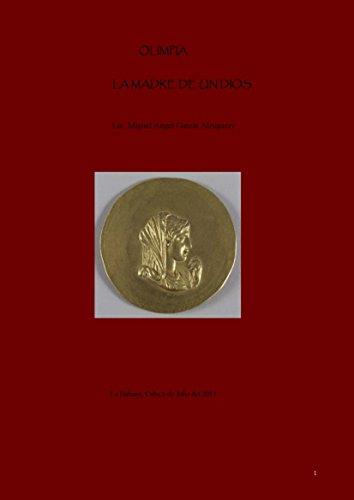Olimpia la Madre de un Dios (Trilogía El Anillo de la Reina Olimpia de Piro nº 2)