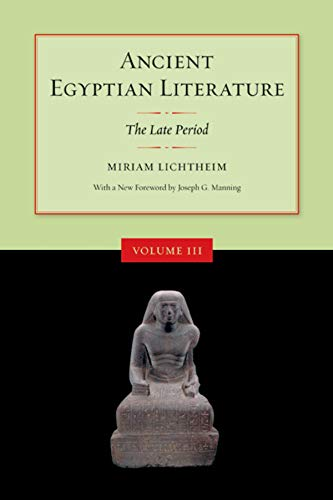 Ancient Egyptian Literature, Volume III: The Late Period