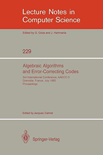 Algebraic Algorithms and Error-Correcting Codes: 3rd International Conference, Aaecc-3, Grenoble, France, July 15-19, 1985. Proceedings: 229