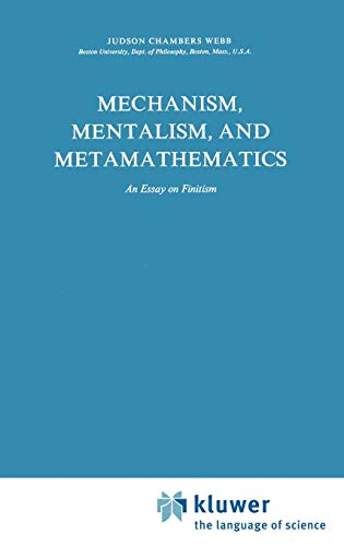 Mechanism, Mentalism and Metamathematics: An Essay on Finitism (Synthese Library)