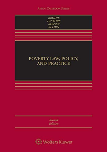 Compare Textbook Prices for Poverty Law: Policy and Practice Aspen Casebook 2 Edition ISBN 9781543804256 by Juliet M. Brodie,Clare Pastore,Ezra Rosser,Jeffrey Selbin