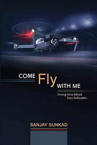 Come Fly with Me: Driving Force Behind Every Multicopter (English Edition)