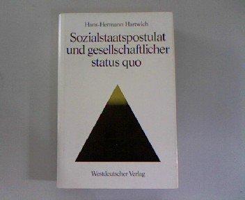 Sozialstaatspostulat und gesellschaftlicher status quo. Schriften zur politischen Wirtschafts- und Gesellschaftslehre. Band 1.