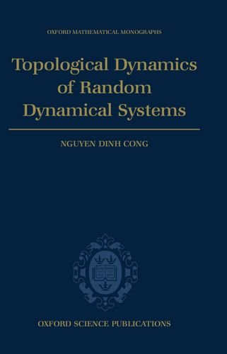 Topological Dynamics of Random Dynamical Systems (Oxford Mathematical Monographs)