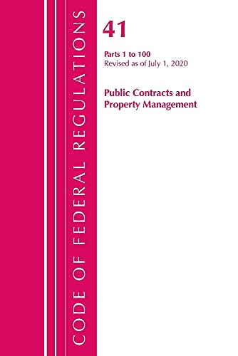Compare Textbook Prices for Code of Federal Regulations, Title 41 Public Contracts and Property Management 1-100, Revised as of July 1, 2020 Revised Edition ISBN 9781641436915 by Office Of The Federal Register (U.S.)