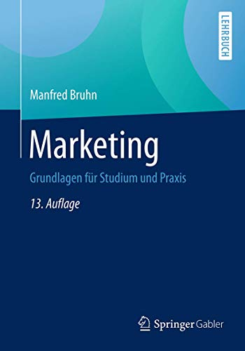 Marketing: Grundlagen für Studium und Praxis