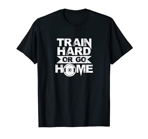 Entrenar duro o ir casa Banco entrenamiento gimnasio fitness deporte diseño Camiseta