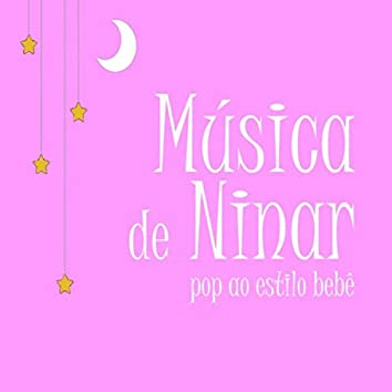 Música de Ninar: Pop ao Estilo Bebê