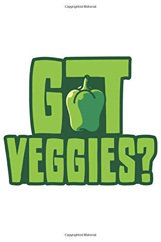Got Veggies?: Grill Bbq Grillen Dina5 Gepunktet Notizbuch Punkteraster Tagebuch Planer Notizblock Kladde Journal Strazze