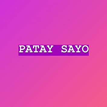 Patay Sayo