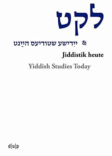 Leket: yidishe shtudyes haynt / Jiddistik heute / Yiddish Studies Today (Jiddistik Edition & Forschung / Yidish oysgabes un forshung / Yiddish Editions & Research, Band 1)