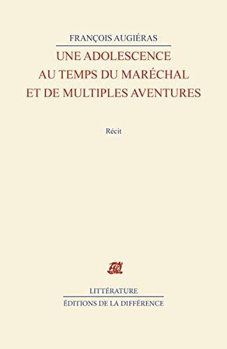 Une adolescence au temps du Maréchal, et de multiples aventures