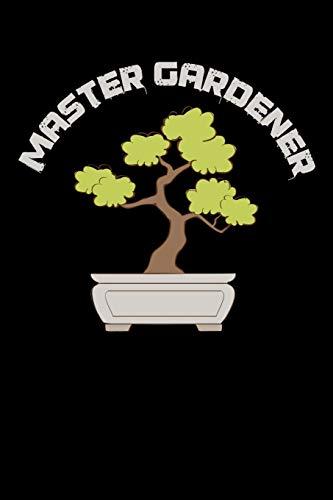 Master Gardener Bonsai: Notebook I Notizbuch I Calepin I Taccuino I Cuaderno I Caderno I Notitieblok I Notatnik I 6x9 I A5 I 120 Pages I Dot Grid I ... I Teacher I Students I Writing I Drawing I