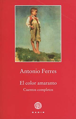 El color amaranto: Cuentos completos (Autores de Hoy)