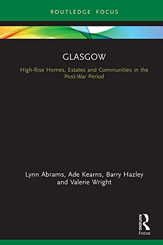 Glasgow: High-Rise Homes, Estates and Communities in the Post-War Period (Built Environment City Studies) (English Edition)