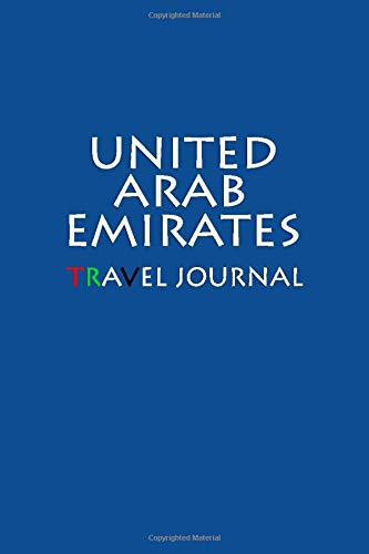 Travel Journal United Arab Emirates: Notebook Journal Diary, Travel Log Book, 100 Blank Lined Pages, Perfect For Trip, High Quality Planner