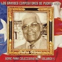 Grandes Compositores De Puerto Rico 5 by Pedro Flores (2009-03-31)