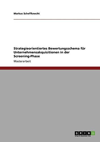 Strategieorientiertes Bewertungsschema für Unternehmensakquisitionen in der Screening-Phase