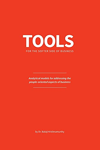 Compare Textbook Prices for Tools for the softer side of business: Analytical models for addressing the people-oriented aspects of business  ISBN 9780578486369 by Krishnamurthy, Balaji