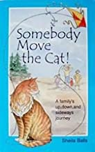 Somebody Move the Cat! : A family's up, down, and sideways journey