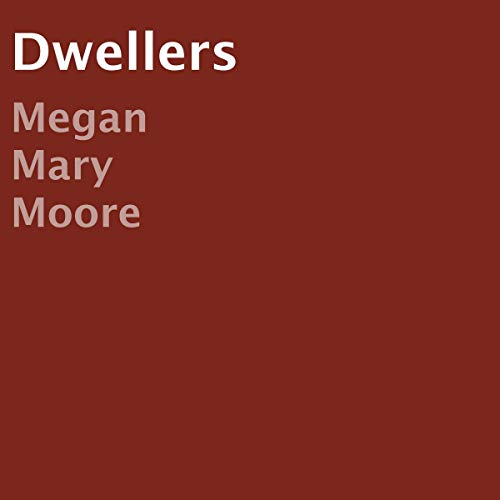 Dwellers Audiobook By Megan Mary Moore cover art