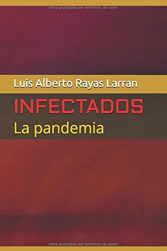 INFECTADOS: La pandemia (Volumen)