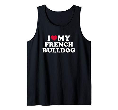 I love my French Bulldog Tank Top