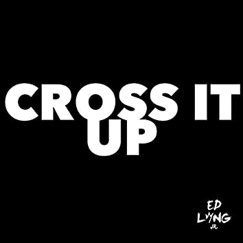 Cross It Up (feat. Bishop Eddie L. Long, Bishop Dale C. Bronner & DJ Dex)