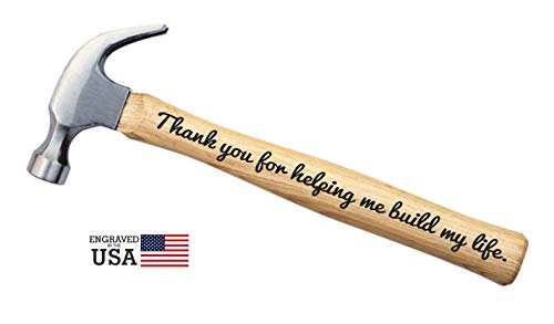 Father's Day Gift Thank You for Helping Me Build My Life Engraved Wood Handle Steel Hammer Sentimental DIY Gift Birthday Christmas (16 oz Claw)