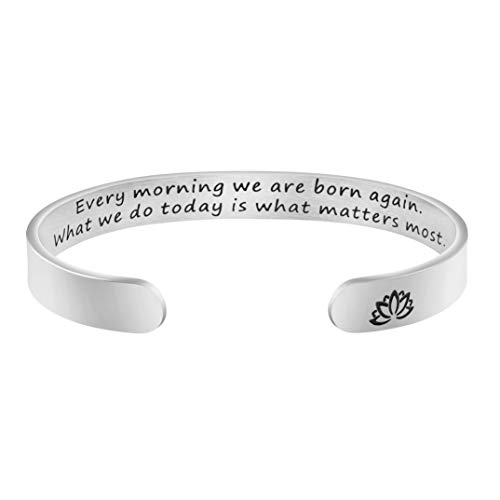 Every Morning We are Born Again Cuff Bracelets for Women Buddha Quote Encouraging Jewelry
