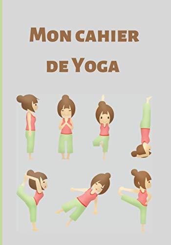 Mon cahier de Yoga: Cahier pré-imprimé pour les adaptes de yoga, notez vos assanas, pranayamas, votre intention de la pratique du jour, rien n'est ... Beau cadeau à offrir aux yogis. 100 fiches.