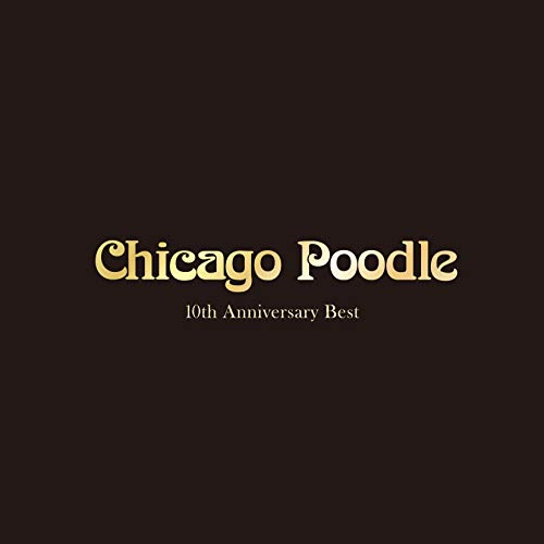 [Album]10th Anniversary Best – Chicago Poodle[FLAC + MP3]