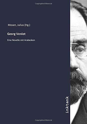 Georg Venlot: Eine Novelle mit Arabesken