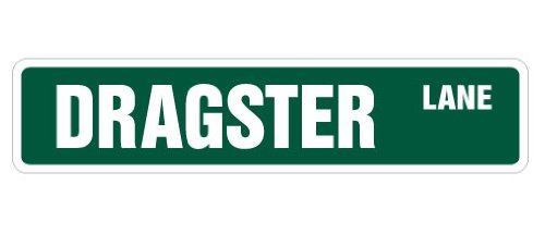 "DRAGSTER Street Sign new drag racer car strip | Indoor/Outdoor | 18"" Wide Plastic Sign"