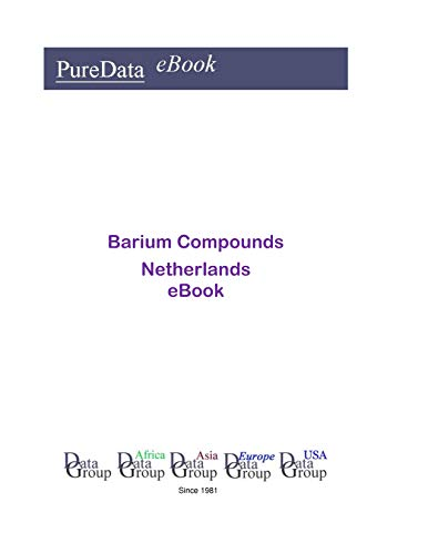 Barium Compounds in the Netherlands: Market Sales (English Edition)