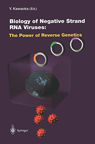 Biology of Negative Strand RNA Viruses: The Power of Reverse Genetics (Current Topics in Microbiology and Immunology, Band 283)