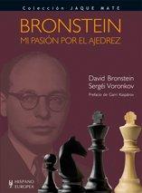 Bronstein. Mi pasión por el ajedrez (Jaque mate)