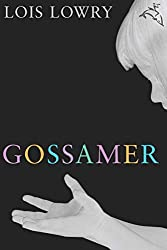 More books by Lois Lowry include Gossamer, book cover, with girl looking into her palm