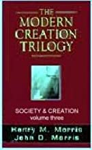 The Modern Creation Trilogy : Society and Creation: Volume 3 [Paperback] by