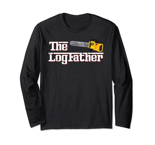 Funny Arborist I Woodworker Chainsaw Logfather Long Sleeve T-Shirt